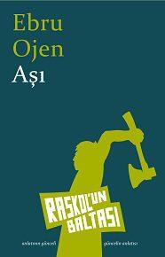 > Fantastik bir kurmaca. Bir yıkım ve isyan hikâyesi: Ebru Ojen'den Aşı.
