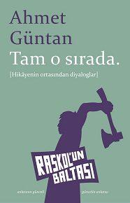 > Gece başlayıp ertesi sabah biten bir yatılı okul hikâyesi: Ahmet Güntan'dan Tam o sırada.