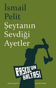 > İsmail Pelit'ten şaşırtıcı kahramanları ve olaylarıyla yeni bir öykü kitabı: Şeytanın Sevdiği Ayetler.