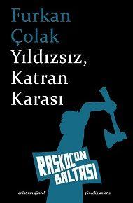 > Furkan Çolak, ilk öykü kitabı Yıldızsız, Katran Karası ile aramızda.
